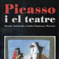 Libros antiguos: PICASSO Y EL TEATRO. Lote 195723343