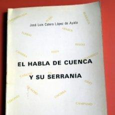 Libros antiguos: EL HABLA DE CUENCA Y SU SERRANÍA - JOSÉ LUIS CALERO LÓPEZ DE AYALA - FOTOGRAFÍAS. Lote 195751297