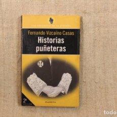 Libros antiguos: HISTORIAS PUÑETERAS - FERNANDO VIZCAÍNO CASAS. Lote 195762171