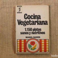 Libros antiguos: MABEL BANER - COCINA VEGETARIANA 1150 PLATOS SANOS Y NUTRITIVOS. Lote 195762850