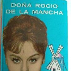 Libros antiguos: ROCIO DURCAL EN DOÑA ROCIO DE LA MANCHA 1963 EDITORIAL FELICIDAD. Lote 195848197