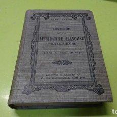 Libros antiguos: HISTORIA DE LA LITERATURA FRACESA CONTEMPORÁNEA, 1922, EN FRANCES. Lote 195871780