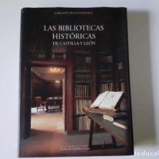 Libros antiguos: LAS BIBLIOTECAS HISTÓRICAS DE CASTILLA Y LEÓN - MARGARITA BECEDAS GONZÁLEZ LAS BIBLIOTECAS HISTÓRIC. Lote 195928601