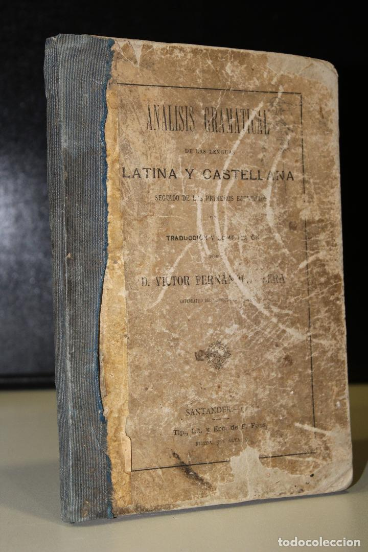 ANÁLISIS GRAMATICAL DE LAS LENGUAS LATINA Y CASTELLANA. SEGUIDO DE LOS PRIMEROS EJERCICIOS DE (Libros Antiguos, Raros y Curiosos - Literatura - Otros)