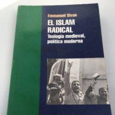 Libros antiguos: EL ISLAM RADICAL-TEOLOGÍA MEDIEVAL,POLÍTICA MODERN. Lote 195965460