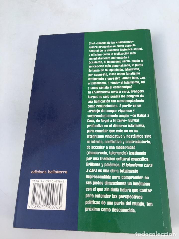 Libros antiguos: El Islamismo cara a cara num 1 François Burgat 1996 - Foto 2 - 195965710