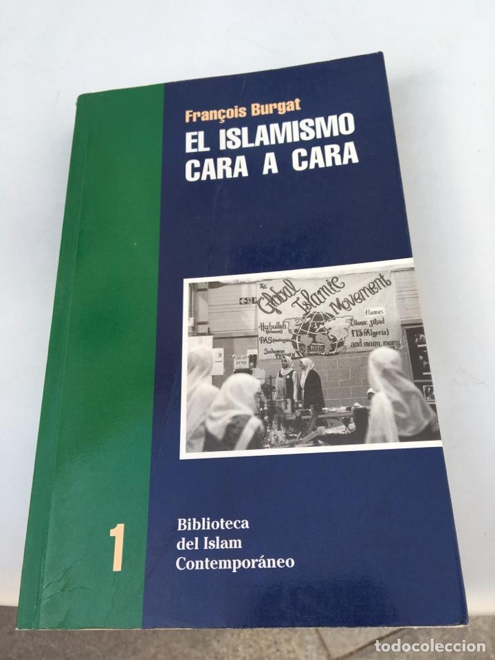EL ISLAMISMO CARA A CARA NUM 1 FRANÇOIS BURGAT 1996 (Libros Antiguos, Raros y Curiosos - Pensamiento - Otros)