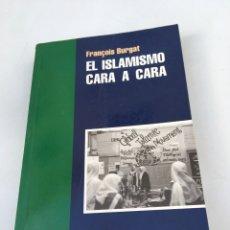 Libros antiguos: EL ISLAMISMO CARA A CARA NUM 1 FRANÇOIS BURGAT 1996. Lote 195965710