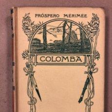 Libros antiguos: COLOMBA. PRÓSPERO MÉRIMÉE. MONTANER Y SIMÓN 1908. EDICIÓN ILUSTRADA CON 63 COMPOSICIONES. Lote 195971317