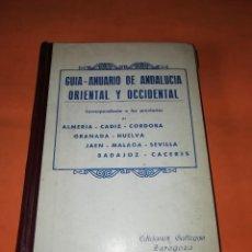 Libros antiguos: ANUARIO GUÍA ANDALUCÍA ORIENTAL OCCIDENTAL EDICIONES GALLEGOS HERALDO DE ARAGÓN. AÑOS 30. Lote 196071116