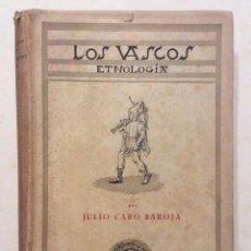 Libros antiguos: LOS VASCOS ETNOLOGIA -JULIO CARO BAROJA 1949. Lote 196071923