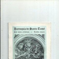 Libros antiguos: TOLEDO. PARROQUIA DE SANTO TOMÉ. SUS JOYAS ARTÍSTICAS. . Lote 196080023