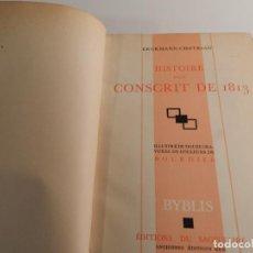 Libros antiguos: ERCKMANN-CHATRIAN HISTOIRE D'UN CONSCRIT DE 1813, GRABADOS DE BOURDIER 1931 NUMERADO GUERRA NAPOLEON. Lote 196084318