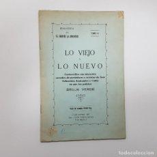 Libros antiguos: LO VIEJO Y LO NUEVO PUBLICADOS POR LA BRUJA VERDE. CON SELLO BIBLIOTECA DEL MARQUÉS DE LOZOYA. 1927. Lote 196139661