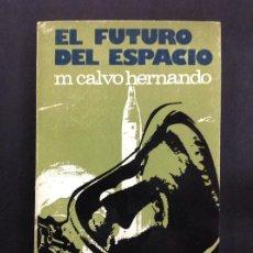 Libros antiguos: EL FUTURO DEL ESPACIO - CALVO HERNANDO, M.. Lote 196198846