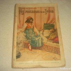 Libros antiguos: LOS MISTERIOS DE LA INDIA. XAVIER DE MONTEPIN , BIBLIOTECA DE GRANDES NOVELAS . SOPENA.. Lote 196245906