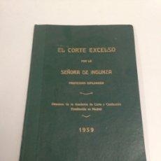 Libros antiguos: EL CORTE EXCELSO POR LA SEÑORA DE INGUNZA. Lote 196283337