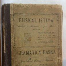 Libros antiguos: EUZKAL-IZTIYA / GRAMÁTICA BASKA. JOSÉ MANUEL LERTXUNDI Y BAZTARRIKA. EDITADO EN 1913 EUZKAL-IZTIYA . Lote 196352353