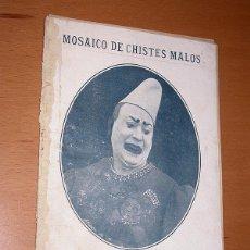 Libros antiguos: MOSAICO DE CHISTES MALOS. HERMANOS BARRACETA. FOTO PORTADA ALFONSO CIARÁN. AÑOS VEINTE. MARIQUITA. +. Lote 196368747