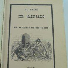 Livres anciens: DOS TOMOS EN UN LIBRO DE EL TIGRE DEL MAESTRAZGO O SEA DE GRUMETE A GENERAL POR WENCESLAO DE ISCO. Lote 196374533