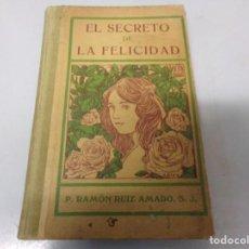 Libros antiguos: RAMON RUIZ AMADO EL SECRETO DE LA FELICIDAD BARCELONA 1913 ILUSTRACIONES DE BAIXERAS Y BLEY. Lote 196477358