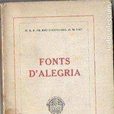 Libros antiguos: L- 978. FONTS D'ALEGRIA, FR.BRU D'IGUALADA. 1931.. Lote 196508176