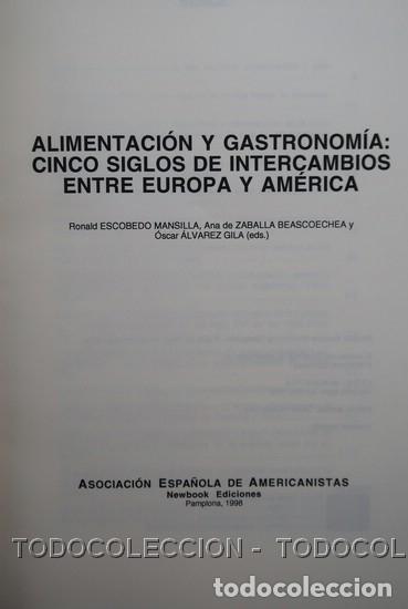 Libros antiguos: LIBRO ALIMENTACION Y GASTRONOMIA : CINCO SIGLOS DE INTERCAMBIOS ENTRE EUROPA Y AMERICA . 1998 - Foto 4 - 196510015