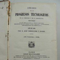 Libri antichi: ANUARIO DE LOS PROGRESO TECNOLOGICOS DE LA INDUSTRIA Y DE LA AGRICULTURA AÑO 1864. Lote 196568642