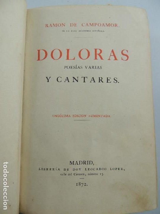 DOLORAS POESIAS VARIAS Y CANTARES POR RAMON DE CAMPOAMOR MADRID AÑO 1872 (Libros Antiguos, Raros y Curiosos - Literatura - Otros)