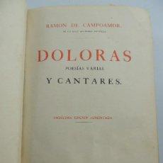 Livres anciens: DOLORAS POESIAS VARIAS Y CANTARES POR RAMON DE CAMPOAMOR MADRID AÑO 1872. Lote 196569126
