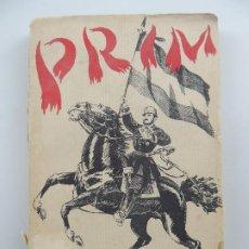 Livres anciens: PRIM LA NOVELA DE UN GRAN LIBERAL DE ANTAÑO POR FRANCISCO AGRAMONTE AÑO 1931. Lote 196588893