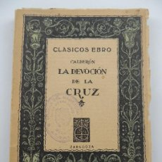 Livres anciens: LA DEVOCION DE LA CRUZ POR PEDRO CALDERON DE LA BARCA BIBLIOTECA CLASICA EBRO. Lote 196589153