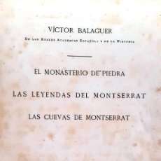 Libros antiguos: EL MONASTERIO DE PIEDRA - LAS LEYENDAS DE MONTSERRAT - LAS CUEVAS DE MONTSERRAT (V. BALAGUER 1885). Lote 196597876