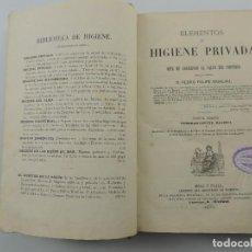 Libri antichi: ELEMENTOS DE HIGIENE PRIVADA ARTE DE CONSERVAR LA SALUD DEL INDIVIDUO AÑO 1870. Lote 196605373
