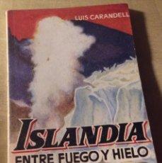Libri antichi: MINILIBRO ENCICLOPEDIA PULGA. N- 212. ISLANDIA ENTRE FUEGO Y HIELO. LUIS CARANDELL. Lote 196658511