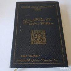Libros antiguos: 20 AÑOS DE MI VIDA.PATRONATO LABORAL FRANCISCO FRANCO ASTURIAS, GRUPO CALVARIO - CANDAS 1958. Lote 196667208