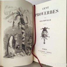 Libros antiguos: GRANDVILLE : CENT PROVERBES. (EDICIÓN FACSÍMIL DE LA DE 1845. PLENA PIEL. TIRADA NUMERADA) . Lote 196764840
