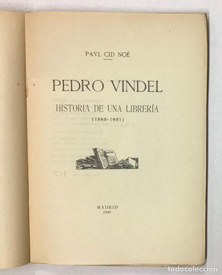 PEDRO VINDEL. HISTORIA DE UNA LIBRERÍA (1865-1921). - CID NOÉ, PAUL. (Libros Antiguos, Raros y Curiosos - Historia - Otros)