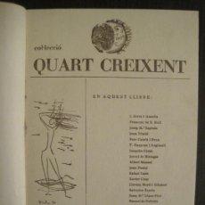 Libros antiguos: QUART CREIXENT-COL·COMPLETA 4 TOMOS EN 1 LIBRO-AÑO 1957-VER FOTOS-(V-19.399). Lote 196802362