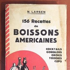 Libros antiguos: 156 RECETTES DE BOISSONS AMERICAINES : COCKTAILS, GOBBLERS, GROGS, TODDIES, CUPS… LARSEN (1932) . Lote 196876273