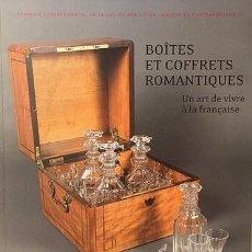 Libri antichi: BOÎTES ET COFFRETS ROMANTIQUES : CAJAS DE MADERA, PEQUEÑOS COFRES. MADERAS RICAS. S XIX. Lote 196891168