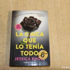 Libros antiguos: LA CHICA QUE LO TENIA TODO , JESSICA KNOLL. Lote 196917245