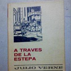 Libros antiguos: A TRAVÉS DE LA ESTEPA DE JULIO VERNE EDITORIAL BRUGUERA. Lote 196977137