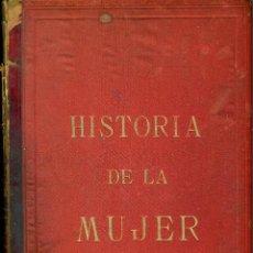 Libros antiguos: HISTORIA UNIVERSAL DE LA MUJER DESDE LA MÁS REMOTA ANTIGÜEDAD HASTA NUESTROS DÍAS, VICENTE ORTIZ. Lote 196979556