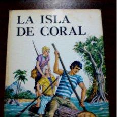 Libros antiguos: LA ISLA DE CORAL, R. BALLANTYNE, EDITORIAL CANTÁBRICA COL. RADAR Nº 1. Lote 196980548