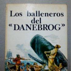 Libros antiguos: LOS BALLENEROS DEL DANEBROG EDITORIAL CANTÁBRICA COL. RADAR Nº 2. Lote 196980765