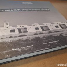 Livres anciens: LOS PUEBLOS DE COLONIZACIÓN EN ALMERÍA. Lote 209894607