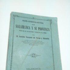 Libros antiguos: SALAMANCA Y SU PROVINCIA. PARA USO DE LOS COLEGIOS Y ESCUELAS DE LA MISMA. 1885. IMP. D. VICENTE OLI. Lote 197129936