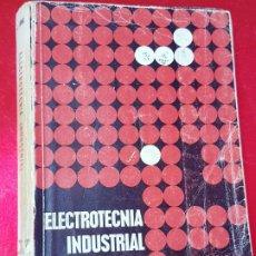 Libros antiguos: LIBRO-ELECTROTECNIA INDUSTRIAL-J.ARANA-1963-EDICIONES URMO-4ªEDICIÓN-VER FOTOS. Lote 197147468