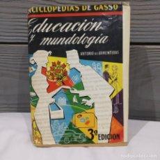 Libri antichi: ANTONIO DE ARMENTERAS EDUCACIÓN Y MUNDOLOGÍA ENCICLOPEDIAS DE GASSO 1958. Lote 197170972